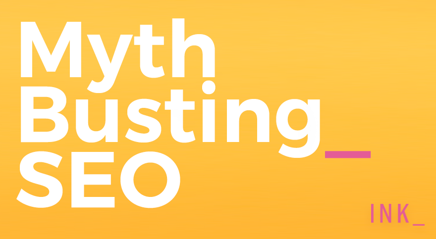 5 SEO Myths You Need to Know About