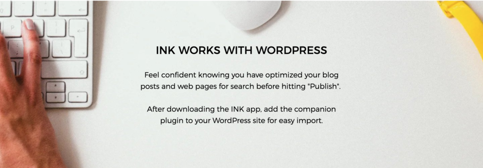 INK works hand in hand with WordPress!