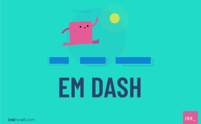 Between hyphen and en dash, there's em dash, one of the most versatile punctuation marks that you can use.