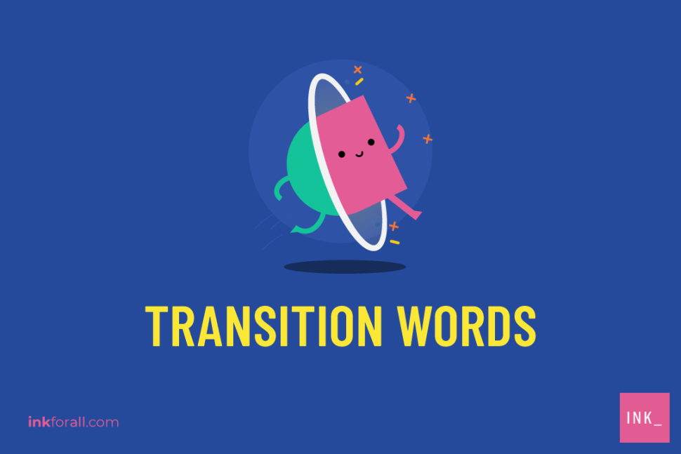 The primary purpose of transition words is to ensure that your ideas flow seamlessly within your content.