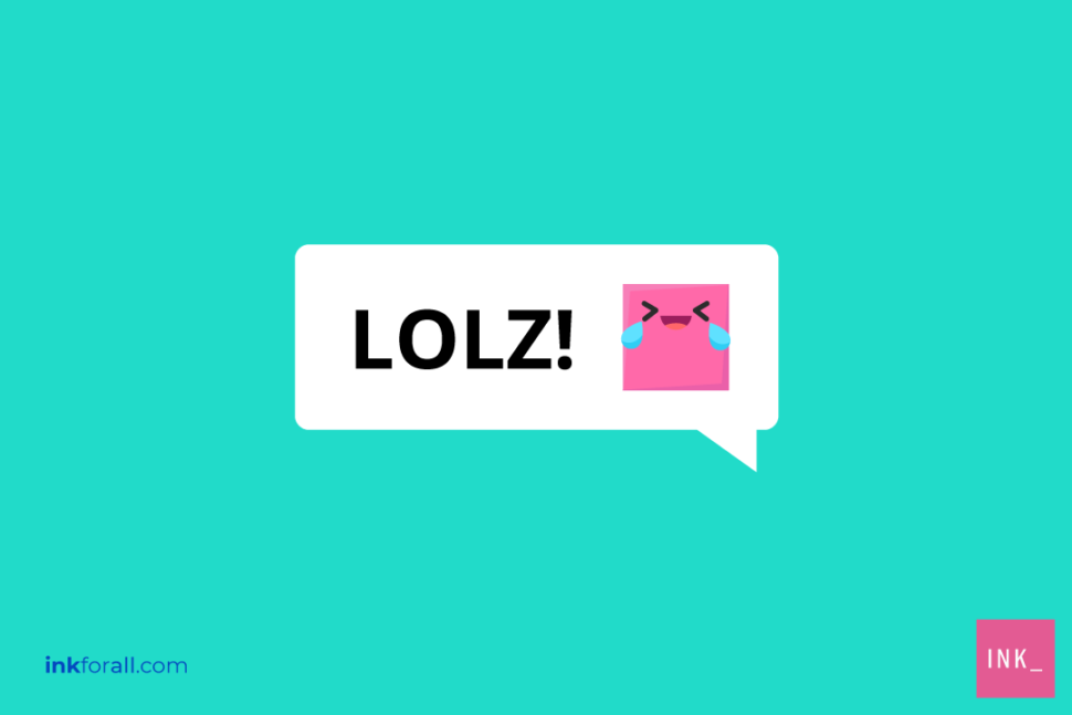 LOLZ is an alternative for LOL that you can use for genuine amusement or sarcasm.