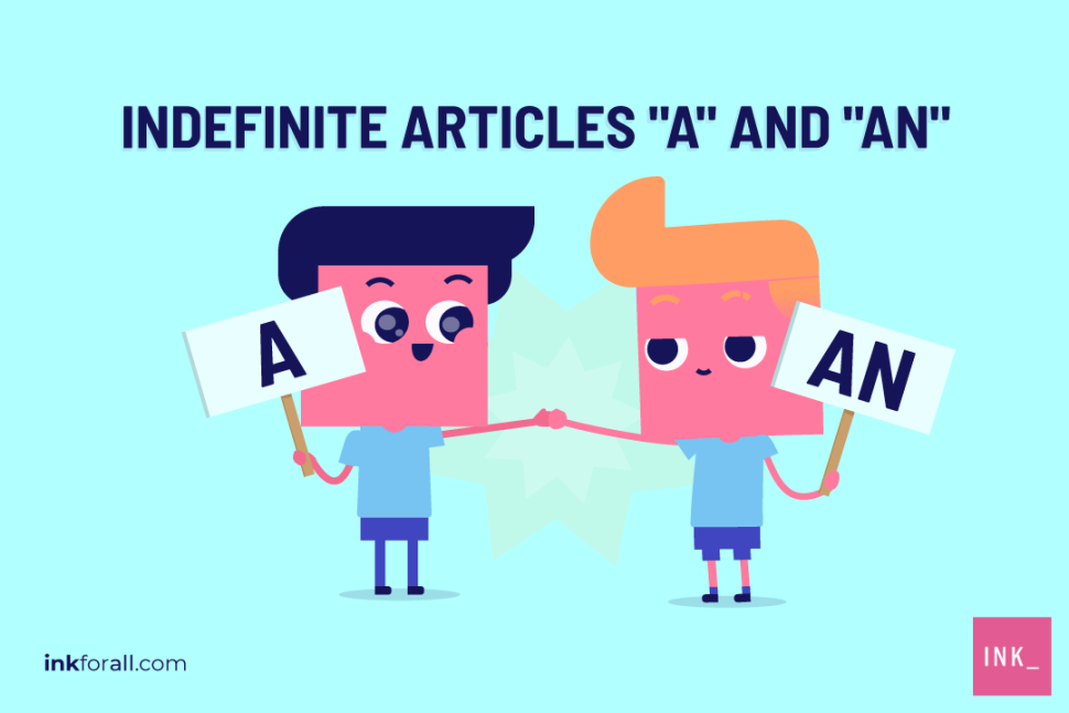 Use indefinite articles a or an when you're referring to an unspecified or unknown item or quantity.