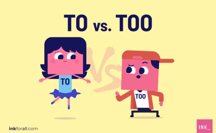 Remember, 'to' can be a preposition or an infinitive verb, while 'too' is always an adverb.