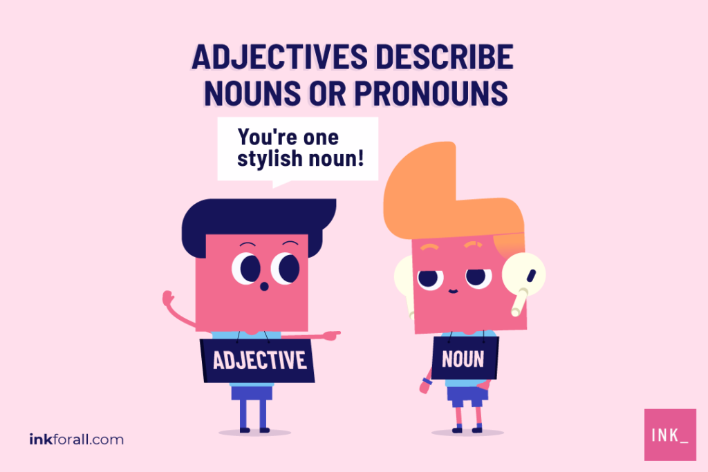 Adjectives The Ultimate Grammar Guide With Examples Ink Blog Desperate is derived from the latin word desperatus, which means given up, despaired of. adjectives the ultimate grammar guide