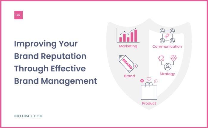 Improving Your Brand Reputation Through Effective Brand Management