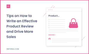 Tips on How to Write an Effective Product Review and Drive More Sales
