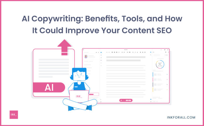 AI Copywriting: Benefits, Tools, and How It Could Improve Your Content SEO