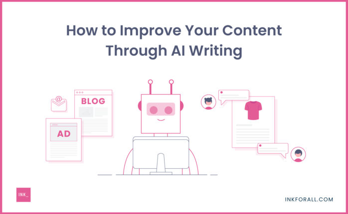How to Improve Your Content Through AI Writing